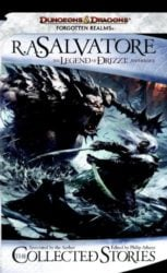 The Collected Stories The Legend of Drizzt - The Legend of Drizzt Books in Order