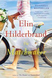 The Matchmaker - Elin Hilderbrand books in order