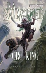 The Orc King - Transitions - The Legend of Drizzt Books in Order