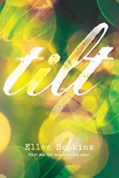 Tilt - Ellen Hopkins Books in Order