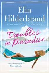 Troubles in Paradise - Elin Hilderbrand books in order