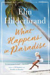 What Happens in Paradise - Elin Hilderbrand books in order