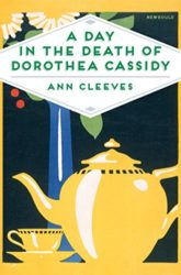 A Day in the Death of Dorothea Cassidy Inspector Ramsay Ann Cleeves Books in Order
