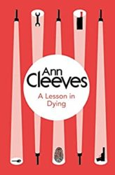 A Lesson in Dying Inspector Ramsay Ann Cleeves Books in Order