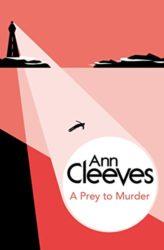 A Prey to Murder Ann Cleeves Books in Order