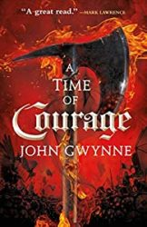 A Time of Courage John Gwynne Books in Order