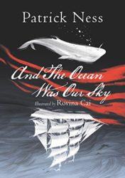 And The Ocean Was Our Sky - Patrick Ness Reading Order