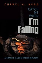 Catch Me When I'm Falling Charlie Mack Motown Mystery Books in Order