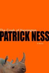 Crash of Hennington - Patrick Ness Reading Order