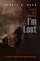 Find Me When I'm Lost Charlie Mack Motown Mystery Books in Order