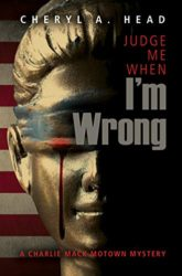 Judge Me When I'm Wrong Charlie Mack Motown Mystery Books in Order