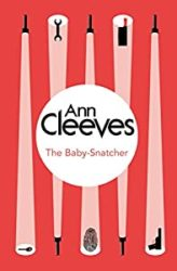 The Baby Snatcher Ann Cleeves Books in Order