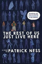 The Rest of Us Just Live Here - Patrick Ness Reading Order