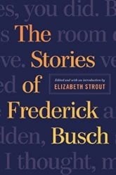 The Stories of Frederick Busch - Elizabeth Strout Books in Order