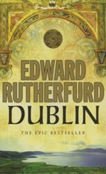Dublin The Epic Novel - Edward Rutherfurd Books in Order