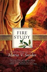 Fire Study - Study Series - Chronicles of Ixia Books in Order by Maria V Snyder