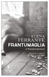 Frantumaglia - Elena Ferrante Books in Order