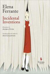 Incidental Inventions - Elena Ferrante Books in Order