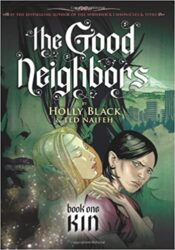 Kin The Good Neighbors Holly Black Books in Order