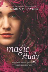 Magic Study - Study Series - Chronicles of Ixia Books in Order by Maria V Snyder