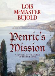 Penric's Mission - World of the Five Gods Penric and Desdemona Books in Order