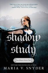Shadow Study - Soulfinder Series - Chronicles of Ixia Books in Order by Maria V Snyder