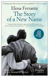 The Story of a New Name - Neapolitan Novel - Elena Ferrante Books in Order