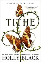 Tithe A Modern Faerie Tale - Holly Black Books in Order