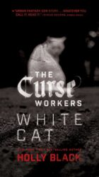 White Cat - Holly Black Books in Order / The Curse Workers Books in Order
