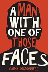 A Man With One of Those Faces The Dublin Trilogy Books in Order Caimh McDonnell
