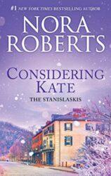 Considering Kate - Stanislaski Family series Books in Order by Nora Roberts