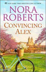 Convincing Alex - Stanislaski Family series Books in Order by Nora Roberts