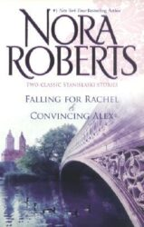 Falling for Rachel and Convincing Alex - Stanislaski Family series Books in Order by Nora Roberts