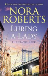 Luring a Lady - Stanislaski Family series Books in Order by Nora Roberts