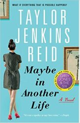 Maybe in Another Life Taylor Jenkins Reid Books in Order