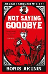 Not Saying Goodbye - Erast Fandorin Books in Order