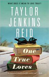 One True Loves Taylor Jenkins Reid Books in Order