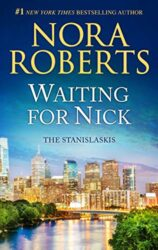 Waiting for Nick - Stanislaski Family series Books in Order by Nora Roberts