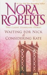 Waiting for Nick and Considering Kate - Stanislaski Family series Books in Order by Nora Roberts