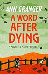 A Word After Dying Mitchell and Markby Books in Order
