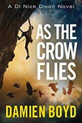 As The Crow Flies DI Nick Dixon Crime Books in Order