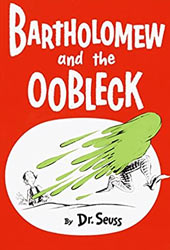 Bartholomew and the Oobleck Dr Seuss Books In Order