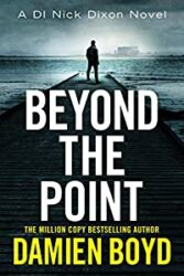 Beyond the Point DI Nick Dixon Crime Books in Order