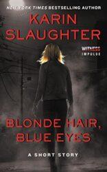 Blonde Hair Blue Eyes - Karin Slaughter books in order
