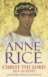 Christ The Lord Out of Egypt - Anne Rice Books in Order