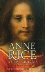 Christ the Lord The Road to Cana - Anne Rice Books in Order