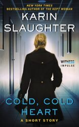 Cold Cold Heart - Karin Slaughter books in order