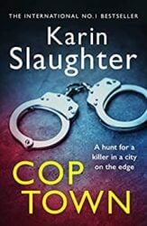 Cop Town - Karin Slaughter books in order