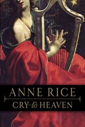 Cry to Heaven - Anne Rice Books in Order