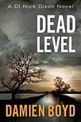 Dead Level DI Nick Dixon Crime Books in Order